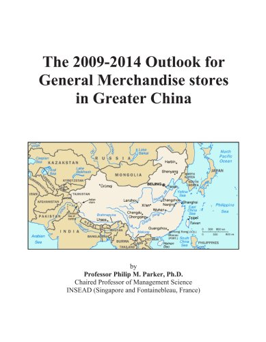 The 2009-2014 Outlook for General Merchandisestores in Greater China