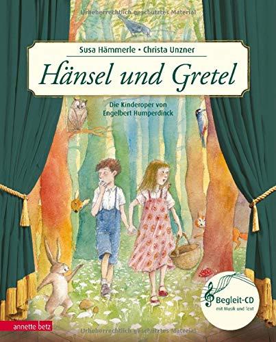 Hänsel und Gretel: Die Kinderoper nach Engelbert Humperdinck: Die Kinderoper von Engelbert Humperdinck (Musikalisches Bilderbuch mit CD)