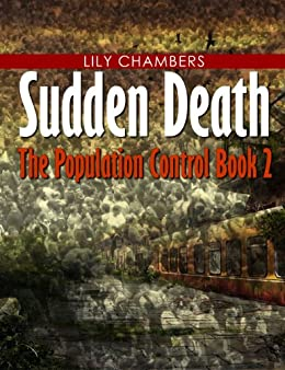 Sudden Death (Book 2 In The Population Control)