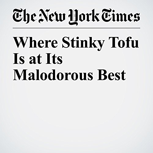 Where Stinky Tofu Is at Its Malodorous Best copertina