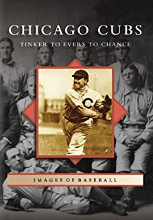 Chicago Cubs: Tinker to Evers to Chance (Images of Baseball)