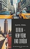 Berlin- New York und zurück!: Die Geschichte von Jenny und Paul