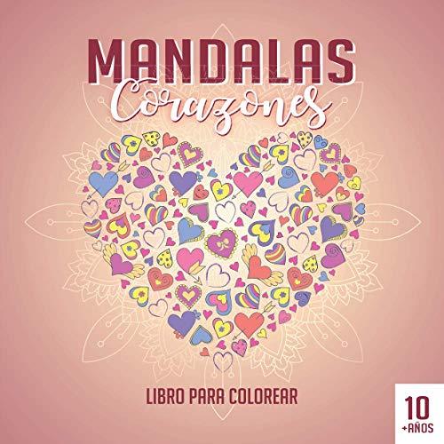 Mandalas Corazones Libro para colorear: Corazones y tema del día de San Valentín | 35 mandalas para colorear | Gran formato 21,5x21,5 cm | Para niños a partir de 10 años