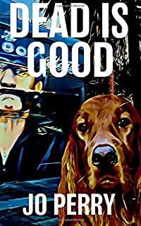 Dead Is Good (Charlie & Rose Investigate Book)