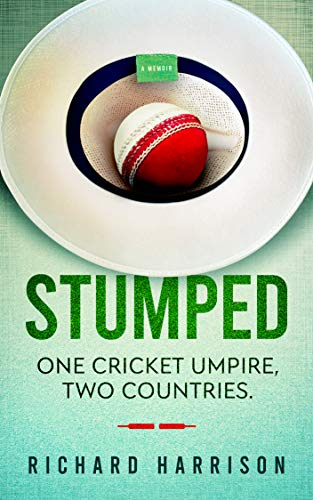Stumped: One Cricket Umpire, Two Countries. A memoir. (English Edition)