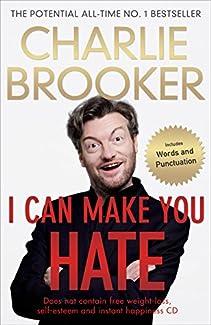 Charlie Brooker - I Can Make You Hate