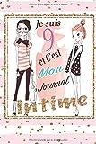 Je Suis 9 et C'est Mon Journal Intime: Cadeau fille 9 ans Anniversaire , Idée Cadeau fille 9 ans original