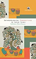 Anthropological Perspectives on Indian Tribes