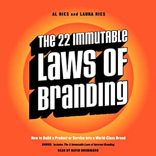 The 22 Immutable Laws of Branding                   Written by:                                                                                                                                 Al Ries,                                                                                        Laura Ries                               Narrated by:                                                                                                                                 David Drummond                      Length: 8 hrs and 8 mins     2 ratings     Overall 3.0