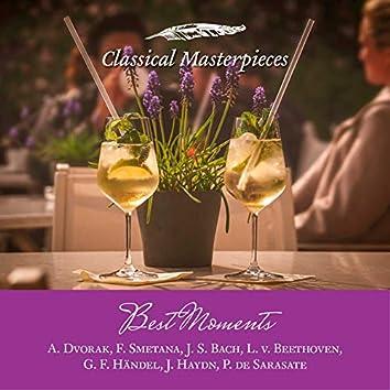 Best Moments A. Dvorak, F. Smetana, J. S. Bach, L. v. Beethoven, G. F. Handel, J. Haydn, P. de Sarasate (Classical Masterpieces)