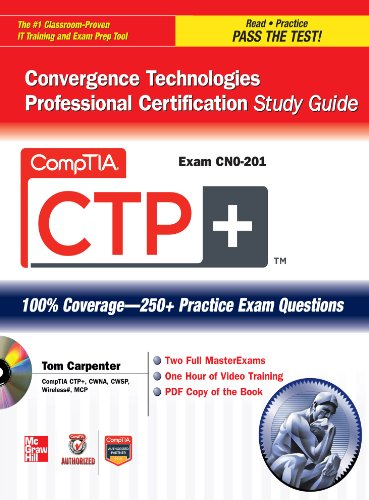 CompTIA CTP+ Convergence Technologies Professional Certification Study Guide (Exam CN0-201) (Certification Press)
