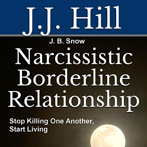 Narcissistic Borderline Relationship: Stop Killing One Another, Start Living  audiobook cover art