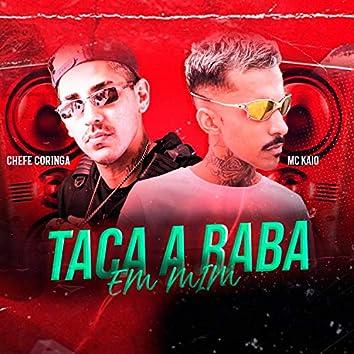 Taca a Raba em Mim (feat. Mc Kaio) (Brega Funk)