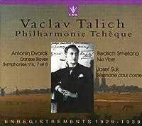 Vaclav Talich - Philharmonie Tcheque (Czech Philharmonic) Dvorak: Symphonies No. 6, 7, and 8; Danses Slaves / Smetana: Ma Vlast / Josef Suk: Serenade for Strings (recorded 1929-1938) [Boxed Set] (1996-10-14)