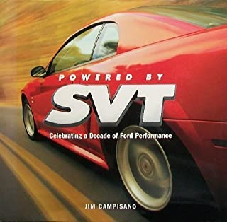 Powered by SVT: Celebrating a Decade of Ford Performance, Substance, Exclusivity, and Value