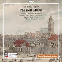 ハンブルク教会音楽の再発見 1600-1800年 ラインハルト・カイザー:受難の音楽集