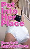 Put Into Her Place: An ABDL Age Regression Story (Punished With Diapers Book 3)