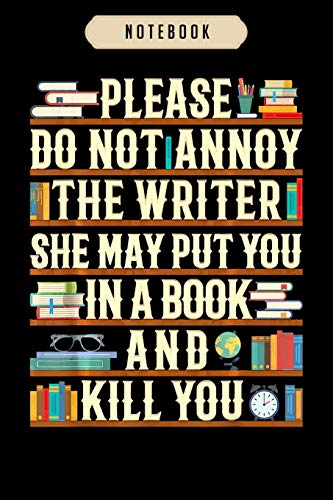 Notebook: Please do not annoy the writer funny book lover gift...