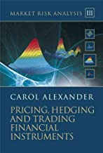 Market Risk Analysis: Pricing, Hedging and Trading Financial Instruments: v. 3 (The Wiley Finance Series) by Carol Alexander (9-May-2008) Hardcover