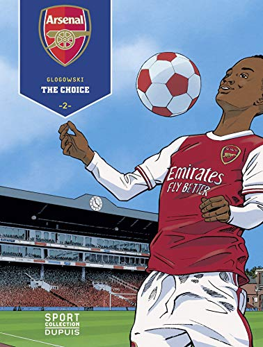 Arsenal F.C. - tome 2 - The Choice T2/3 (French Edition)