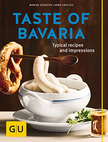 Taste of Bavaria: Typical Recipes and Impressions (GU Themenkochbuch) (English Edition)