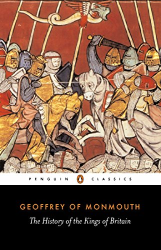 The History of the Kings of Britain (Classics S.)