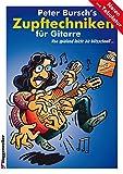 Peter Burschs Zupftechniken für Gitarre. Von spielend leicht bis blitzschnell...: Von spielend...