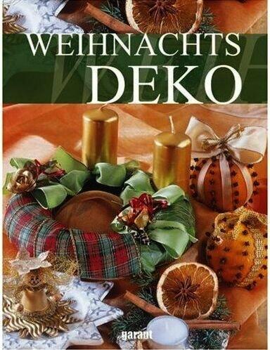 Weihnachtsdeko [Illustrierte Grossformatausgabe 2010] (Weihnachts-Ratgeber)