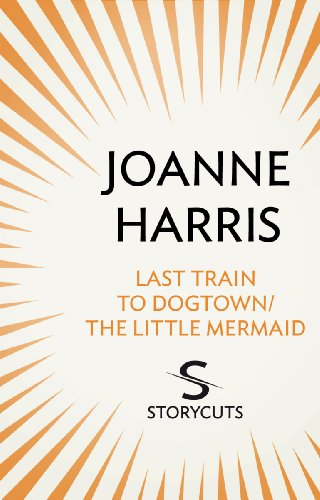 Last Train to Dogtown/The Little Mermaid (Storycuts) (English Edition)