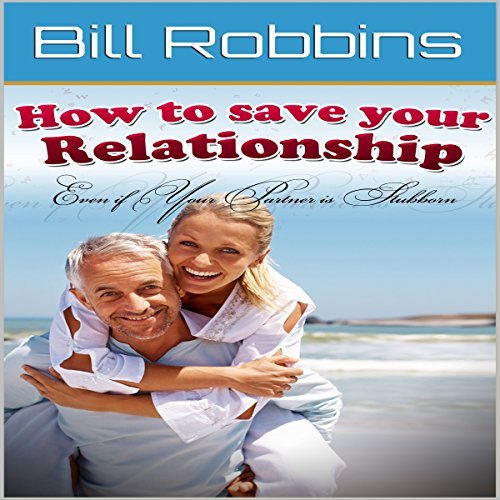 Marriage: How to Save Your Relationship Even if Your Partner Is Stubborn audiobook cover art