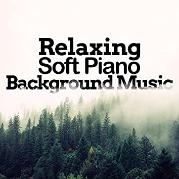 Relaxing Soft Piano Background Music