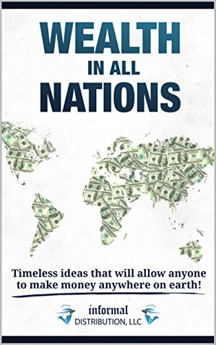 Couverture du livre WEALTH IN ALL NATIONS: Timeless ideas that will allow anyone to make money anywhere on earth! (English Edition)
