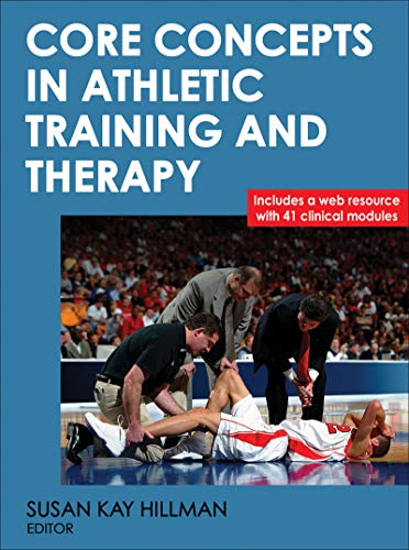Compare Textbook Prices for Core Concepts in Athletic Training and Therapy Athletic Training Education First Edition ISBN 9780470833537 by Hillman, Susan Kay