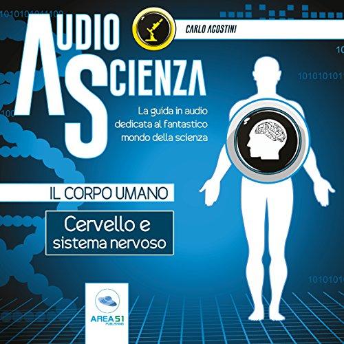 Cervello e sistema nervoso (Audioscienza - Il corpo umano)  Audiolibri