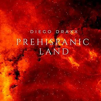 Prehispanic Land