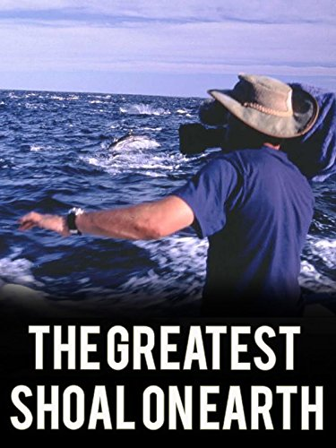 The Greatest Shoal on Earth