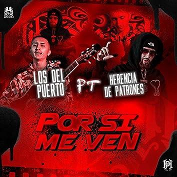 Por Si Me Ven  (feat. Herencia de Patrones)