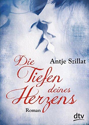 Die Tiefen deines Herzens: Roman