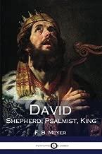David: Shepherd, Psalmist, King