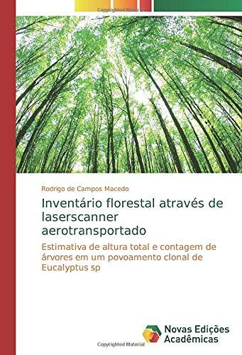 Inventário florestal através de laserscanner aerotransportado: Estimativa de altura total e contagem de árvores em um povoamento clonal de Eucalyptus sp