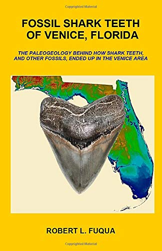 Price comparison product image Fossil Shark Teeth Of Venice,  Florida: The paleogeology behind how shark teeth,  and other fossils,  ended up in the Venice area