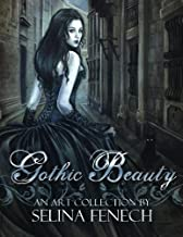 Gothic Beauty: An Art Collection by Selina Fenech (Volume 1)