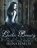 Gothic Beauty: An Art Collection by Selina Fenech