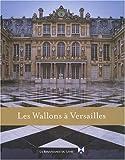 Les Wallons à Versailles