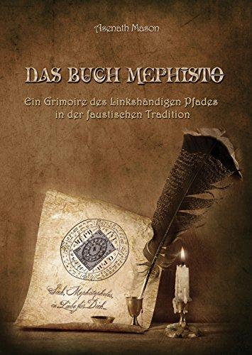 Das Buch Mephisto: Ein Grimoire des Linkshändigen Pfades in der faustischen Tradition