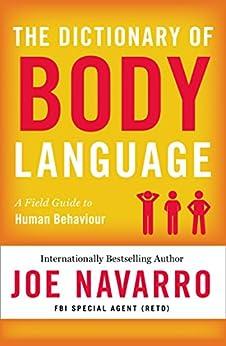 The Dictionary of Body Language by [Joe Navarro]