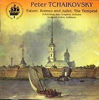 Peter Tchaikovsky: Fatum. Romeo and Juliet. The Tempest