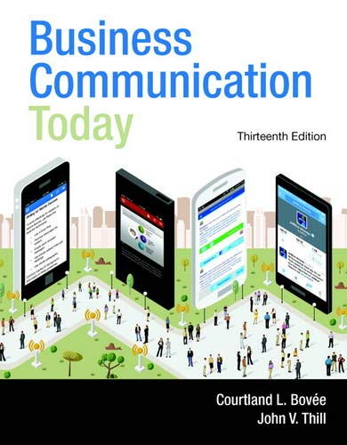 Compare Textbook Prices for Business Communication Today 13th Edition ISBN 9780133867558 by Courtland L. Bovée,John V. Thill
