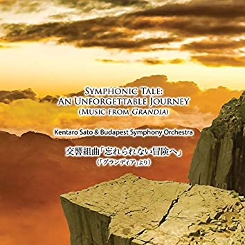 Symphonic Tale: An Unforgettable Journey (Music from Grandia)