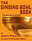 The Singing Bowl Book: 8.5'x11' Coffee Table Edition w/ 140 Color Photos